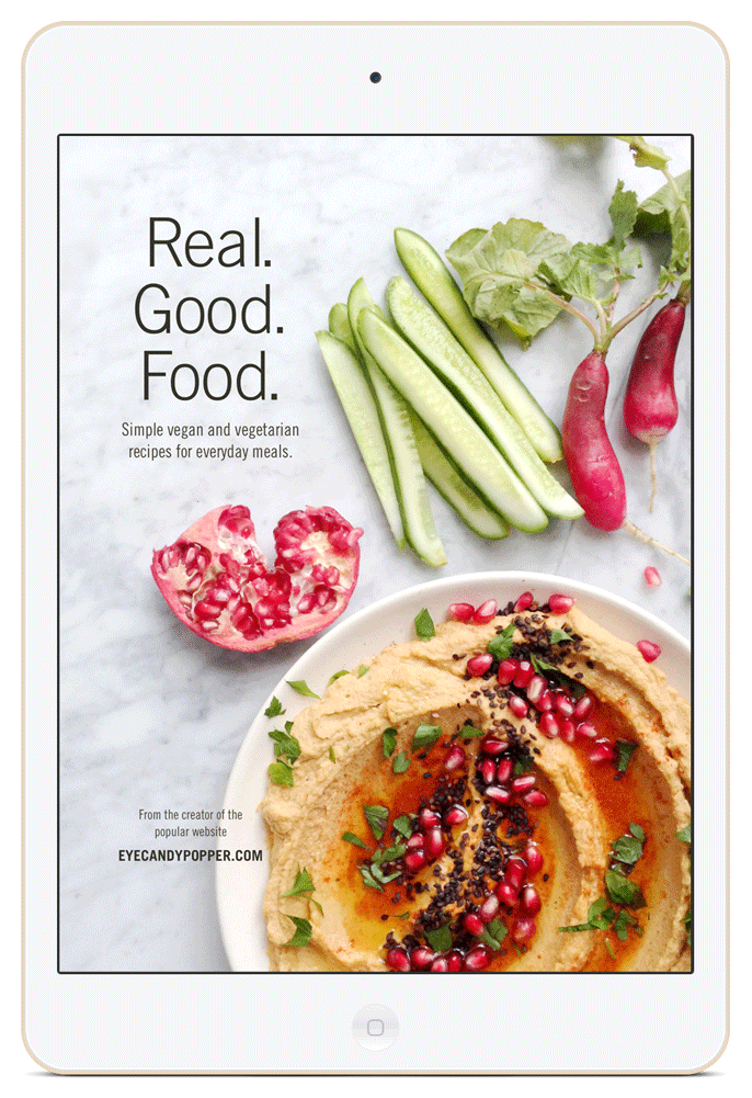 Real. Good. Food. cookbook is 118 pages of tips about nutrition + 40 delicious and nutritious vegan and vegetarian recipes